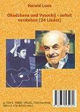 Okudzhava und Vysockij - sofort verstehen, CD-ROM 24 Lieder. 100 Min. - Harald Loos