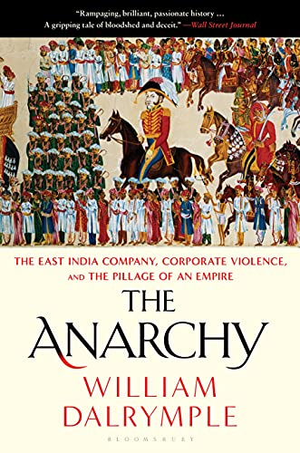 The Anarchy: The East India Company, Corporate Violence, and the Pillage of an Empire (English Edition)