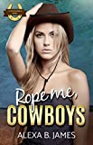 Rope Me, Cowboys: The Complete First Novel: A Reverse Harem Forbidden Romance (Coyote Ranch Book 1) (English Edition)