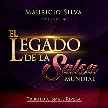 Mauricio Silva Presenta el Legado de la Salsa Mundial Tributo a Ismael Rivera