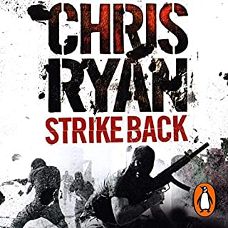 Strike Back                   By:                                                                                                                                 Chris Ryan                               Narrated by:                                                                                                                                 Dan Stevens                      Length: 2 hrs and 33 mins     38 ratings     Overall 4.2