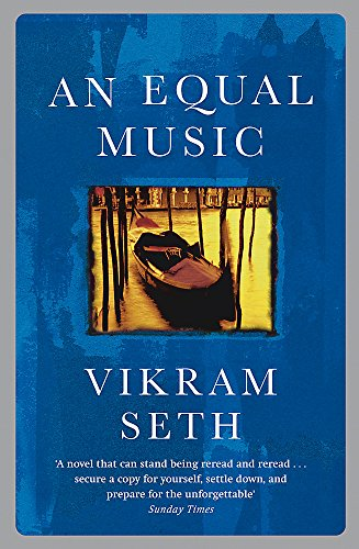 An Equal Music: A powerful love story from the author of A SUITABLE BOY