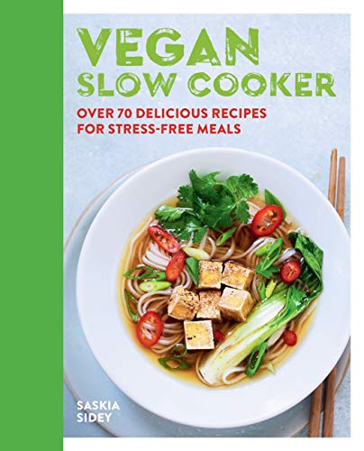 Vegan Slow Cooker: Over 70 delicious recipes for stress-free meals (English Edition)
