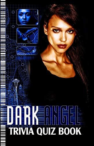 Dark Angel: Trivia Quiz Book (English Edition)