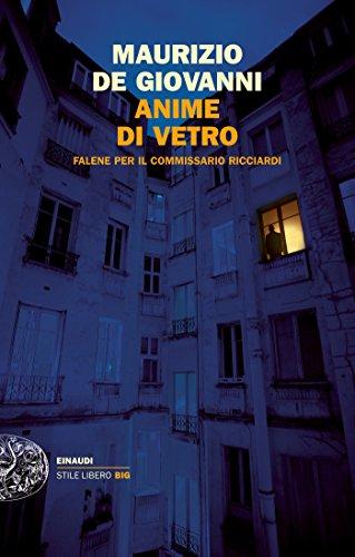 Anime di vetro (Commissario Ricciardi Vol. 8)