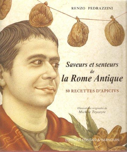 Livre de cuisine Italienne Saveurs et Senteurs de la Rome Antique