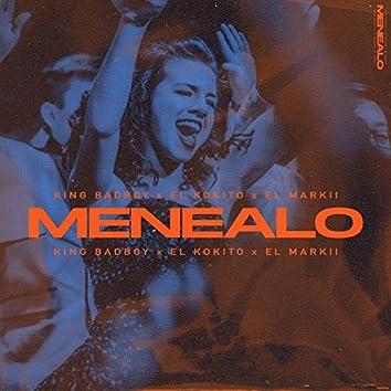 Menealo (feat. King Badboy & el Kokito)