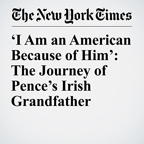'I Am an American Because of Him': The Journey of Pence's Irish Grandfather copertina