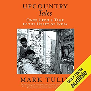 Upcountry Tales     Once Upon a Time in the Heart of India              Written by:                                                                                                                                 Mark Tully                               Narrated by:                                                                                                                                 Surjan Singh                      Length: 9 hrs and 43 mins     Not rated yet     Overall 0.0