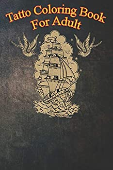 Tatto Coloring Book For Adult  Old School Sailor Tattoo Clipper Ship and Swallows An Coloring Book For Relaxation with Awesome Modern Tattoo Designs
