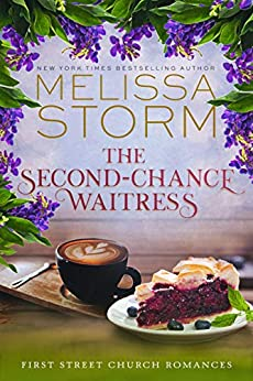 The Second-Chance Waitress: A Heartwarming Journey of Faith, Hope & Love (First Street Church Romances Book 2) by [Melissa Storm]