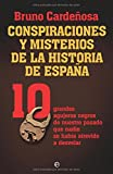 Conspiraciones y misterios de la historia de España (Historia Del Siglo Xx)