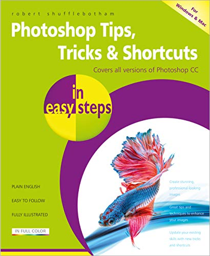 Photoshop Tips, Tricks & Shortcuts in easy steps: Over 1000 tips, tricks and shortcuts Front Cover