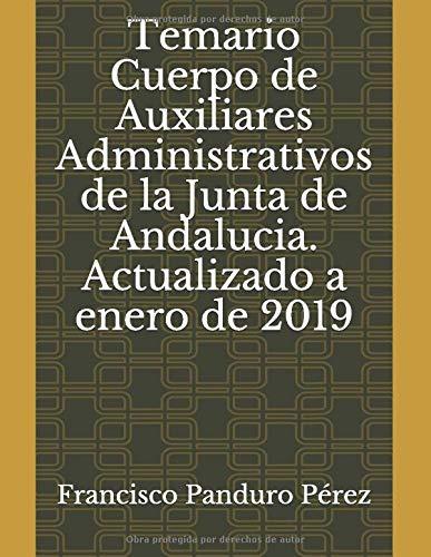 Temario Cuerpo de Auxiliares Administrativos de la Junta de Andalucia. Actualizado a enero de 2019