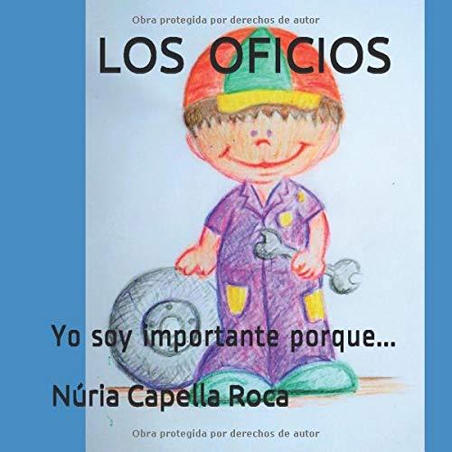 LOS OFICIOS: Yo soy importante porque... (Acaba tú el libro.)