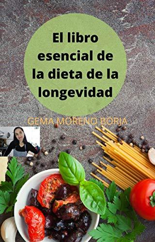 El libro ensencial de la dieta de la longevidad