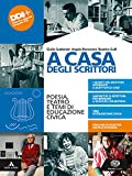 A casa degli scrittori. Poesia, teatro e temi di Educazione civica. Per le Scuole superiori. Con e-book. Con espansione online