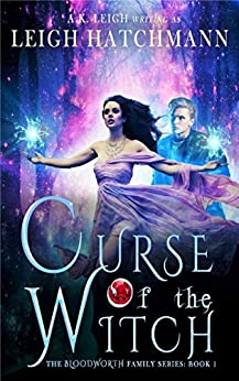 Curse of the Witch: Book 1 in the Bloodworth Family series by [Leigh Hatchmann]