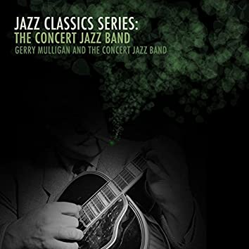 Jazz Classics Series: The Concert Jazz Band