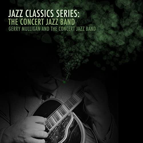 Gerry Mulligan & The Concert Jazz Band