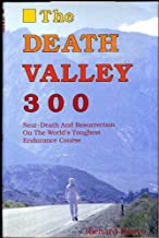 The Death Valley 300: Near Death and Resurrection on the World's Toughest Endurance Course