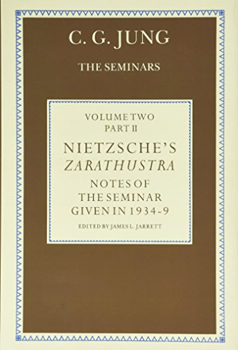 Jung, C: Nietzsche's Zarathustra: Notes of the Seminar Given in 1934-1939 by C.G. Jung