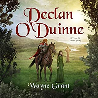 Declan O'Duinne     The Saga of Roland Inness, Book 6              By:                                                                                                                                 Wayne Grant                               Narrated by:                                                                                                                                 James Young                      Length: 9 hrs and 2 mins     3 ratings     Overall 4.7