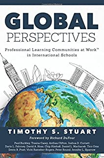 Global Perspectives: Professional Learning Communities at Work™ in International Schools (Fully Institutionalize Behaviors Consistent with PLC Expectations)