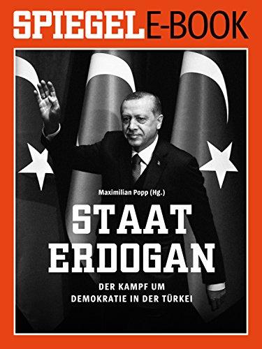 Staat Erdoğan - Der Kampf um die türkische Demokratie: Ein SPIEGEL E-Book
