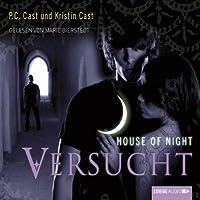 Versucht (House of Night 6) Hörbuch