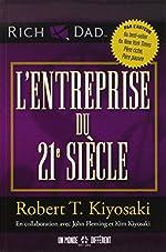 L'entreprise du 21e siècle de Robert t Kiyosaki