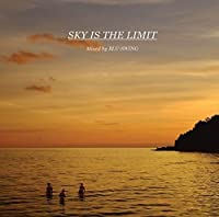 SKY IS THE LIMIT Mixed by BLU-SWING