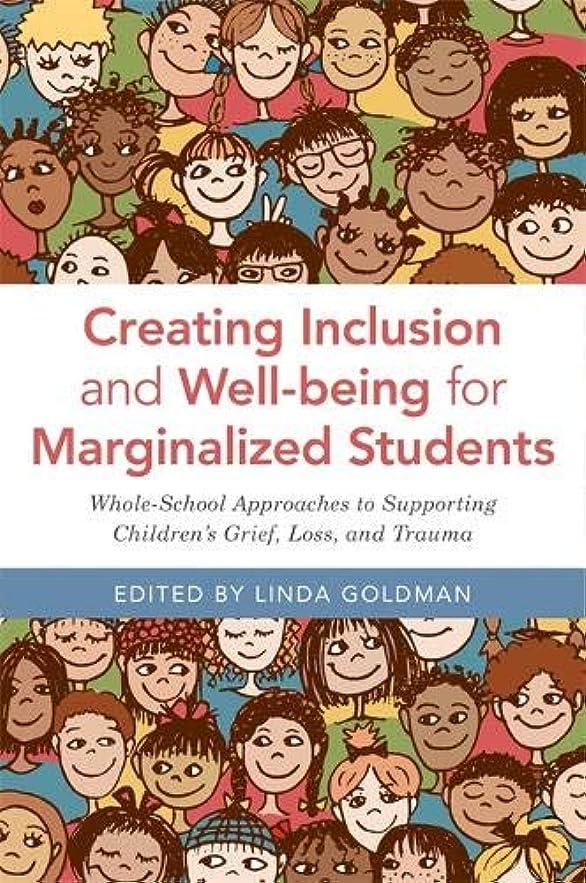 がっかりした妊娠したフィードCreating Inclusion and Well-being for Marginalized Students: Whole-School Approaches to Supporting Children s Grief, Loss, and Trauma