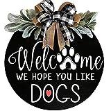 Lubudup Cartel de bienvenida para puerta de casa, casa de granja, decoración para porche delantero, espero que te guste los perros, regalo para Navidad, fiesta de inauguración de casa de vacaciones
