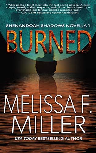 Burned (Shenandoah Shadows Novella Book 1) by [Melissa F. Miller]
