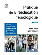 Pratique de la rééducation neurologique d'Anne de Morand
