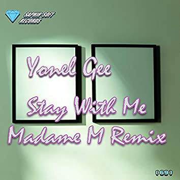 Stay with Me (Madame M Remix)