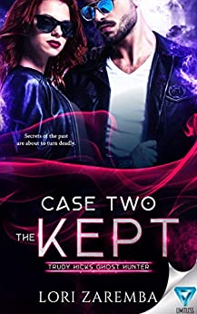 Case Two ~ The Kept (Trudy Hicks Ghost Hunter Book 2) by [Lori Zaremba]
