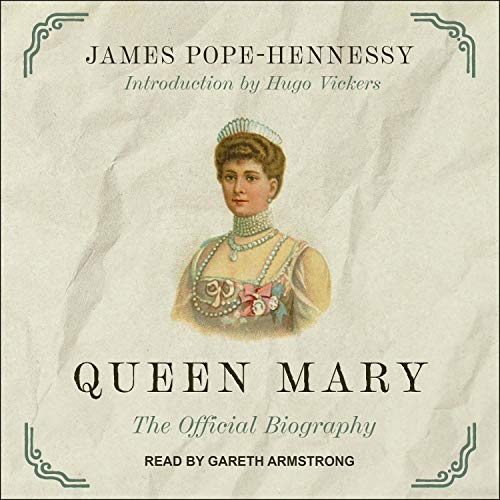 Queen Mary Audiobook By James Pope-Hennessy, Hugo Vickers cover art
