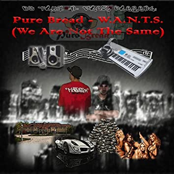 W.A.N.T.S (We Are Not The Same)