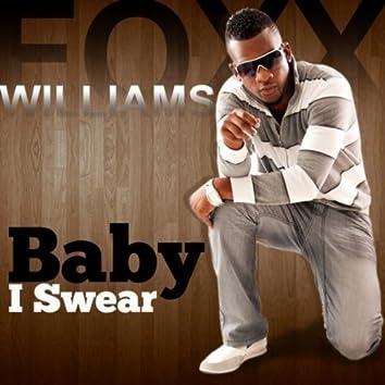 Baby I Swear