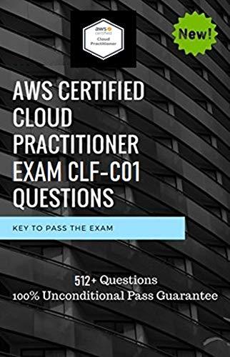 AWS Certified Cloud Practitioner Exam Questions CLF-C01: AWS Certified Cloud Practitioner Exam Questions CLF-C01 - Actual