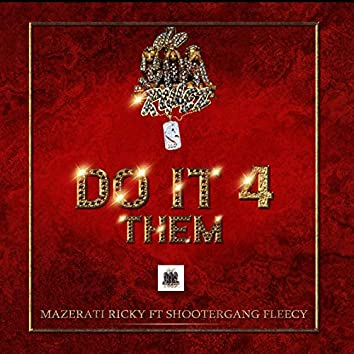 Do It 4 Them (feat. Shootergang Fleecy)