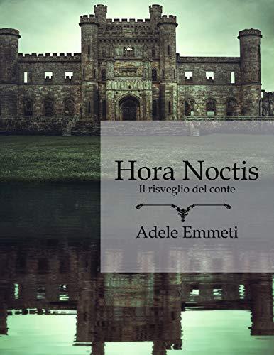 Hora Noctis: Il risveglio del conte