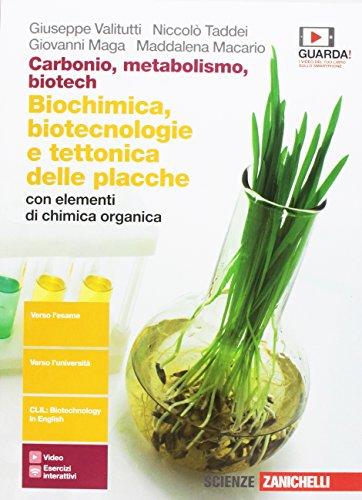 Carbonio, metabolismo, biotech. Biochimica, biotecnologie e tettonica delle placche con elementi di chimica organica. Per le Scuole superiori. Con Contenuto digitale (fornito elettronicamente)