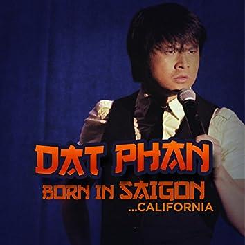 Born in Saigon... California