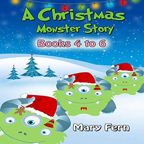 Christmas Monster Stories - Books 4 to 6 audiobook cover art
