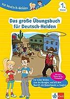 Die Deutsch-Helden Das grosse Uebungsbuch fuer Deutsch-Helden 1. Klasse: Deutsch in der Grundschule