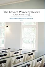 The Edward Wimberly Reader: A Black Pastoral Theology