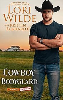 Cowboy Bodyguard: A Western Romance (Cowboy Confidential Book 4) by [Lori Wilde, Kristin Eckhardt]